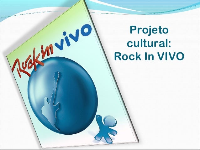 Projeto cultural: Rock In VIVO