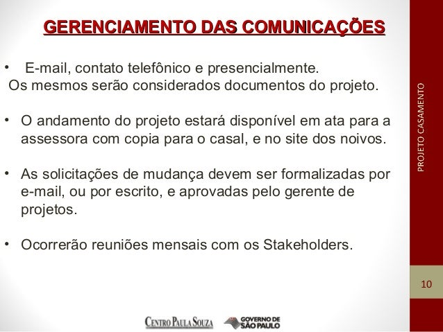 GERENCIAMENTO DAS COMUNICAÇÕESGERENCIAMENTO DAS COMUNICAÇÕES 10 • E-mail, contato telefônico e presencialmente. Os mesmos ...