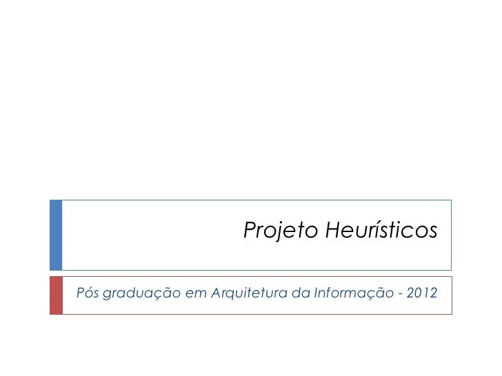 Projeto HeurísticosPós graduação em Arquitetura da Informação - 2012
