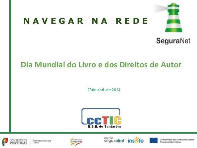 N A V E G A R N A R E D E Dia Mundial do Livro e dos Direitos de Autor 23de abril de 2014