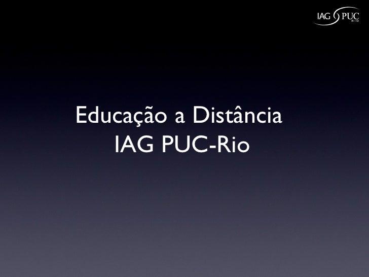 Educação a Distância  IAG PUC-Rio