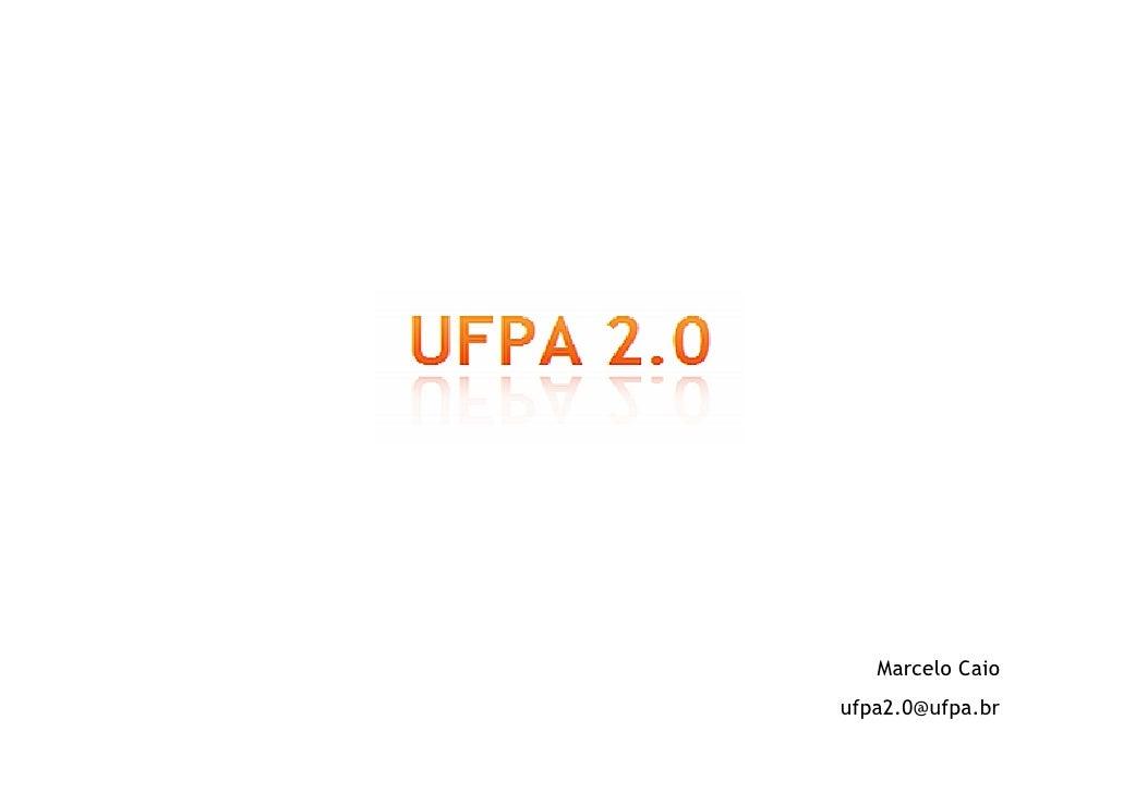 Marcelo Caio ufpa2.0@ufpa.br
