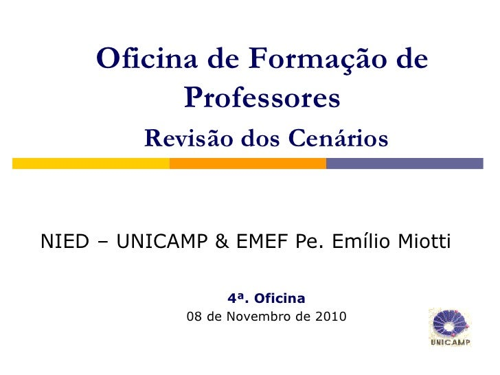 Oficina de Formação de           Professores         Revisão dos CenáriosNIED – UNICAMP & EMEF Pe. Emílio Miotti          ...