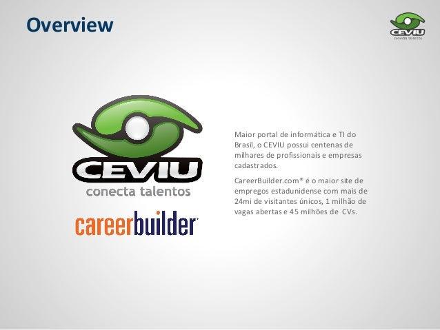 Overview           Maior portal de informática e TI do           Brasil, o CEVIU possui centenas de           milhares de ...