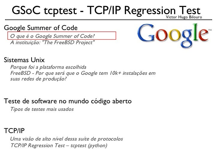 "Google Summer of Code     O que é o Google Summer of Code?       A instituição: ""The FreeBSD Project"" Sistemas U..."