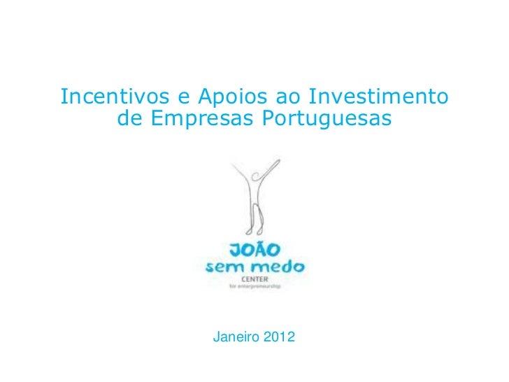 Incentivos e Apoios ao Investimento                   de Empresas Portuguesas                                             ...
