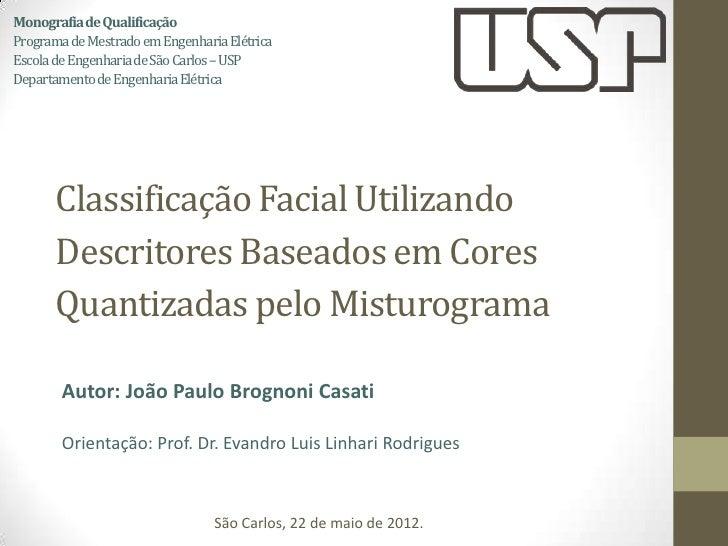 Monografia de QualificaçãoPrograma de Mestrado em Engenharia ElétricaEscola de Engenharia de São Carlos –USPDepartamento d...