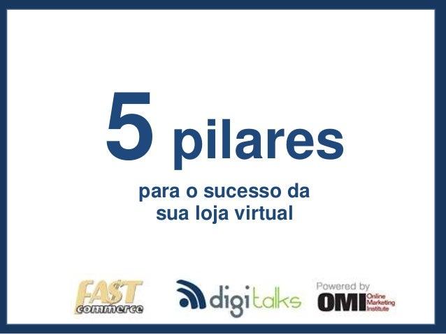 5 pilares para o sucesso da sua loja virtual