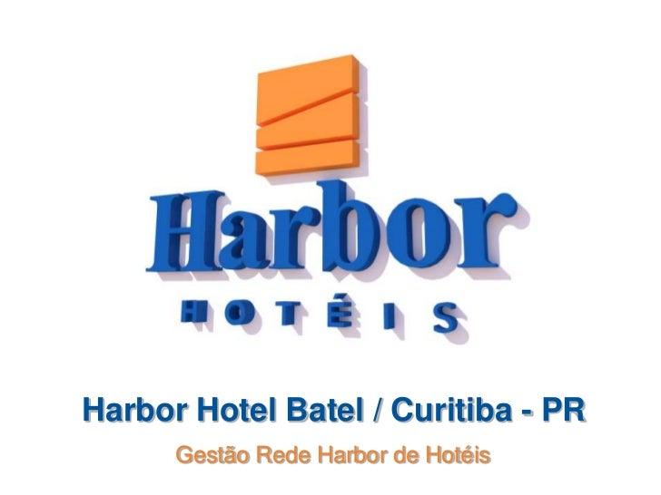 Harbor Hotel Batel / Curitiba - PR      Gestão Rede Harbor de Hotéis
