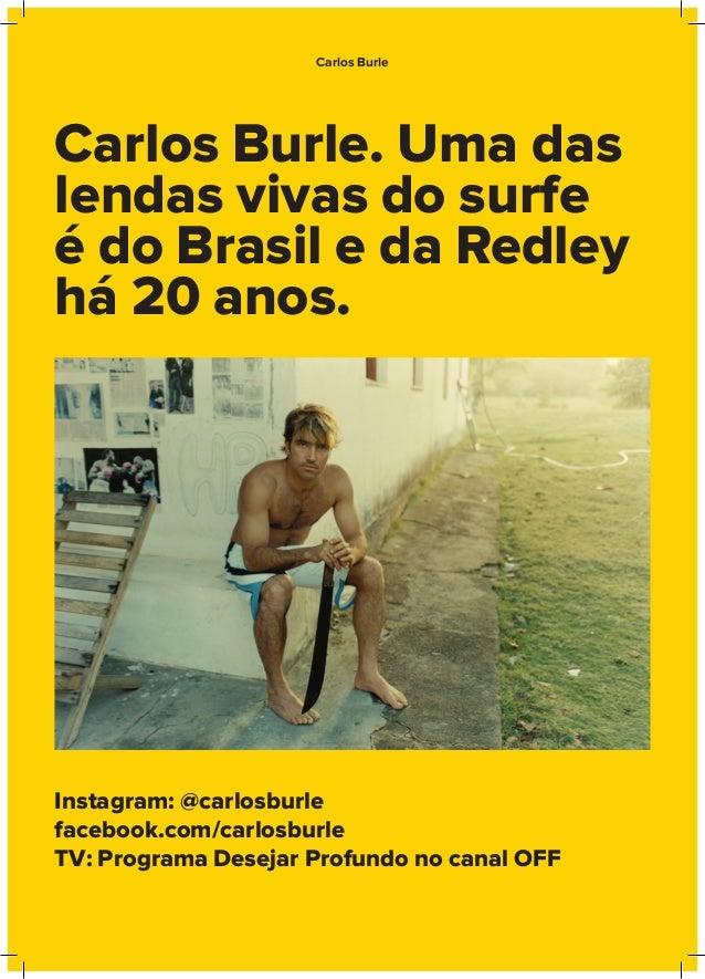 Carlos Burle. Uma das lendas vivas do surfe é do Brasil e da Redley há 20 anos. Instagram: @carlosburle facebook.com/carlo...