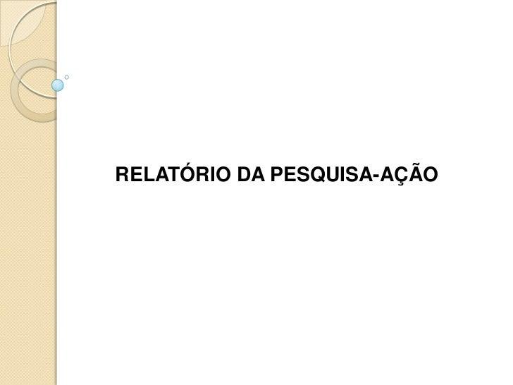 RELATÓRIO DA PESQUISA-AÇÃO