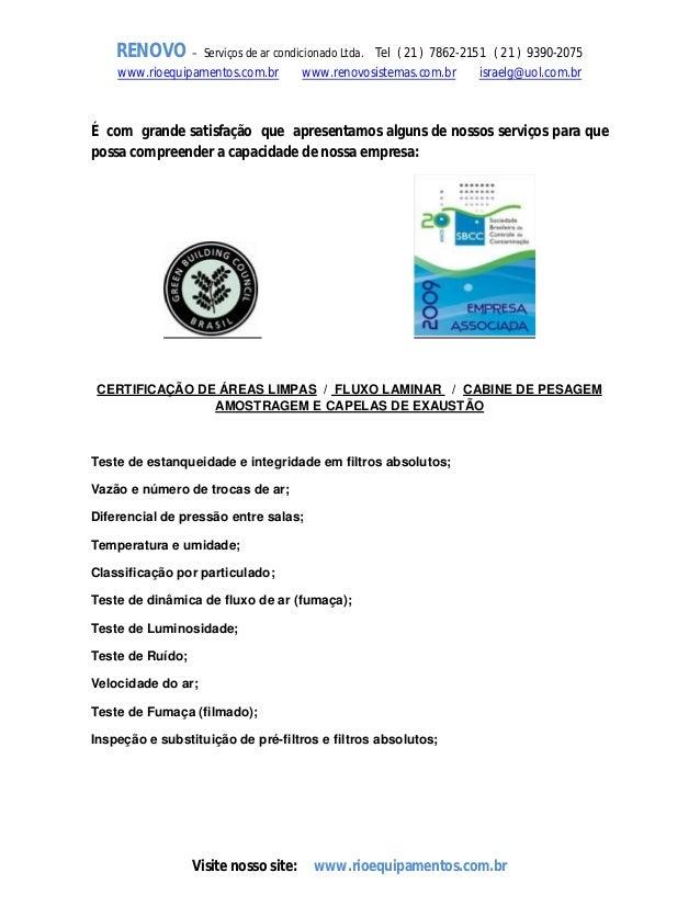 RENOVO – Serviços de ar condicionado Ltda. www.rioequipamentos.com.br  Tel ( 21 ) 7862-2151 ( 21 ) 9390-2075  www.renovosi...