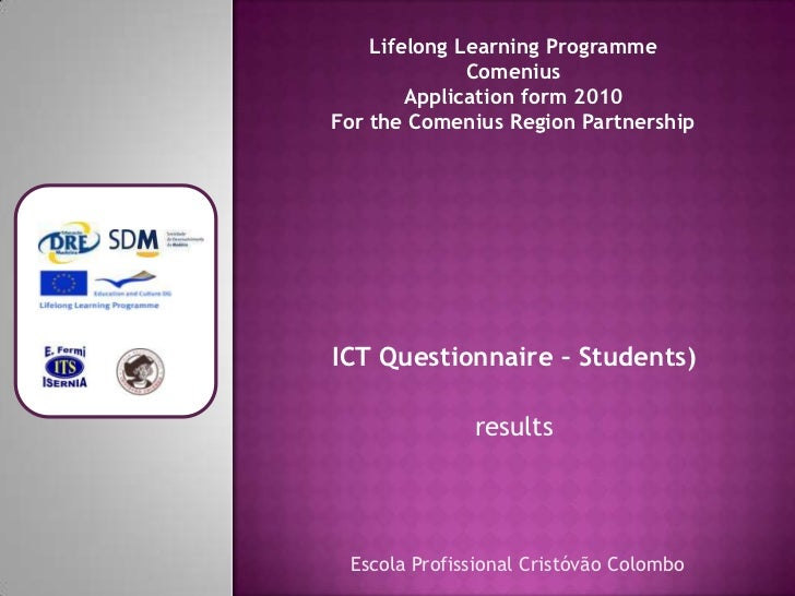 Lifelong Learning Programme              Comenius        Application form 2010For the Comenius Region PartnershipICT Quest...