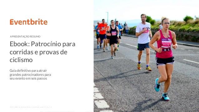 Ebook: Patrocínio para corridas e provas de ciclismo APRESENTAÇÃO RESUMO DSC_5683 by Andrew Moss is licensed under CC by 2...