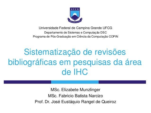 Universidade Federal de Campina Grande UFCG             Departamento de Sistemas e Computação DSC      Programa de Pós-Gra...