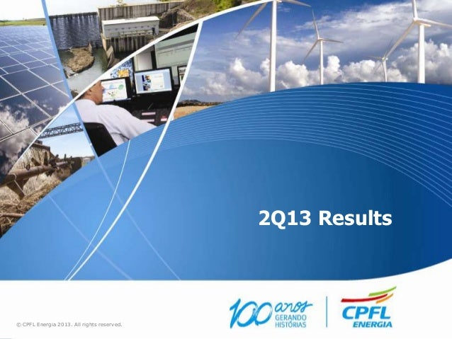 2Q13 Results © CPFL Energia 2013. All rights reserved.