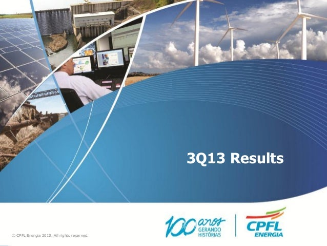 3Q13 Results  © CPFL Energia 2013. All rights reserved.