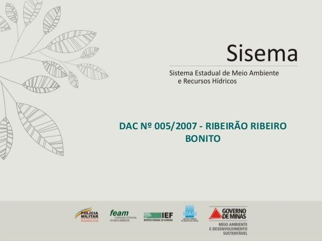 DAC  Nº  005/2007  -‐  RIBEIRÃO  RIBEIRO   BONITO