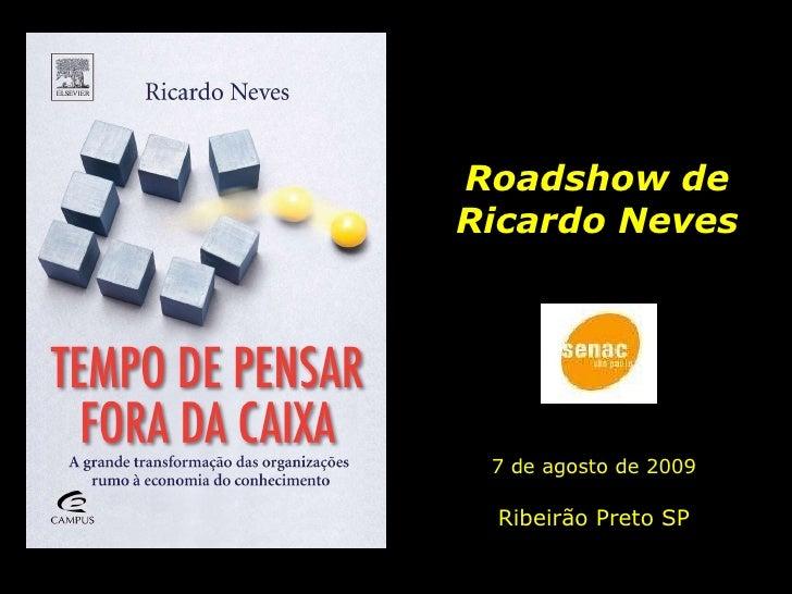Ro adshow  de Ricardo Neves 7 de agosto de 2009   Ribeirão Preto SP
