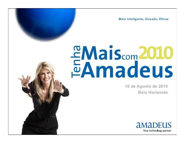 Tenha Mais com Amadeus 2010 - Apresentação do Road Show