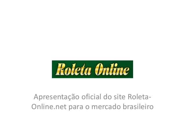 Apresentação oficial do site Roleta- Online.net para o mercado brasileiro