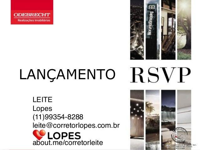 QUALIDADE  ODEBRECHT  LANÇAMENTO  LEITE  Lopes  (11)99354-8288  leite@corretorlopes.com.br  about.me/corretorleite
