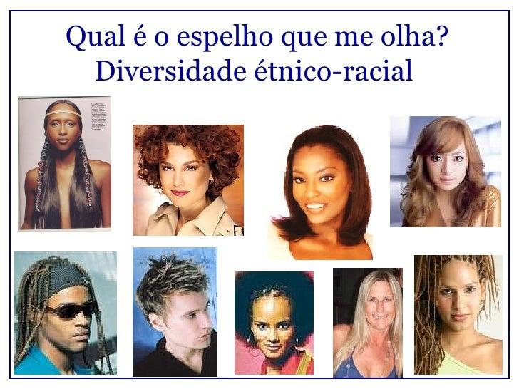 Qual é o espelho que me olha?  Diversidade étnico-racial