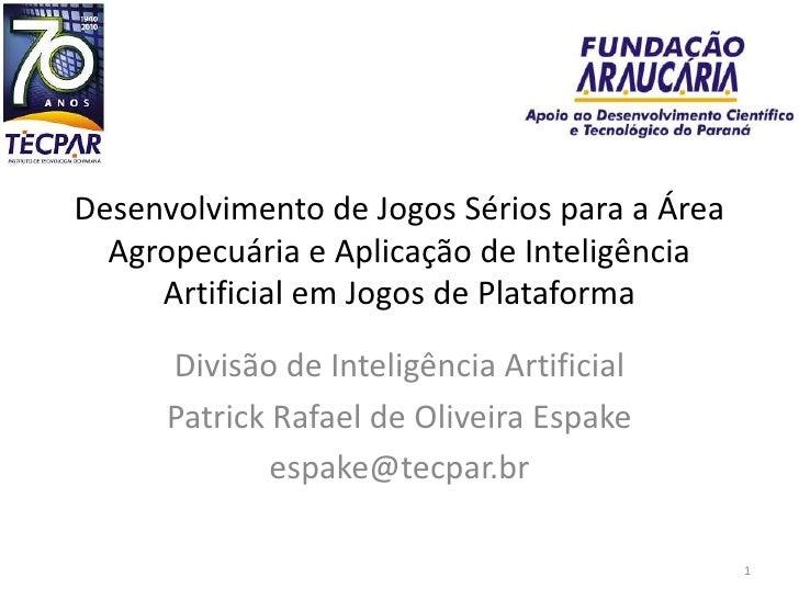 Desenvolvimento de Jogos Sérios para a Área Agropecuária e Aplicação de Inteligência Artificial em Jogos de Plataforma<br ...