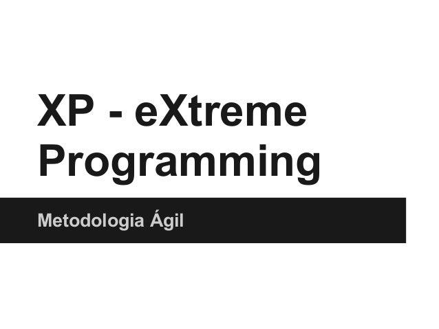 XP - eXtreme Programming Metodologia Ágil
