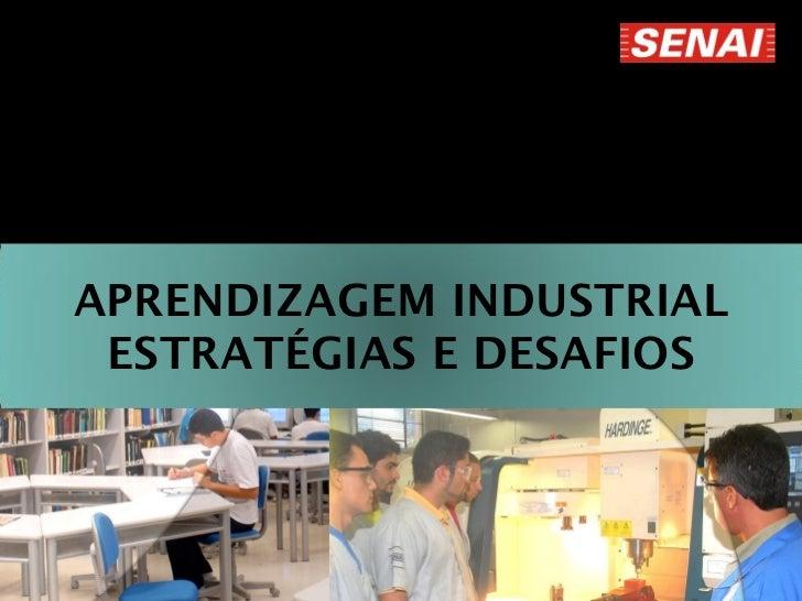 APRENDIZAGEM INDUSTRIAL ESTRATÉGIAS E DESAFIOS