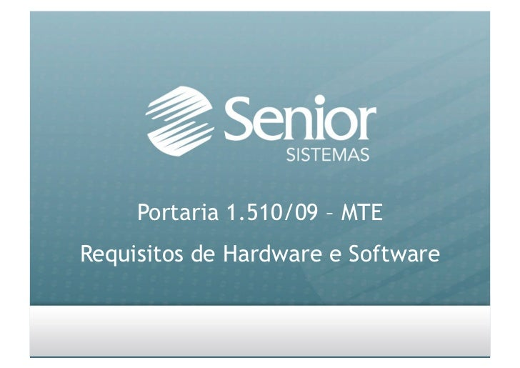 Portaria 1.510/09 – MTE Requisitos de Hardware e Software