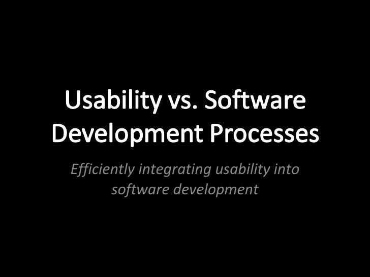 E fficiently  integrating usability into software development