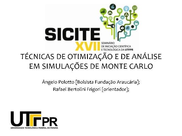 Técnicas de Otimização e Análise em Simulações de Monte Carlo
