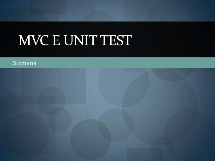 Siemens<br />MVC e Unit Test<br />