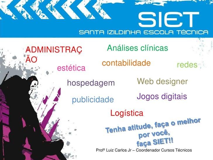 Análises clínicas<br />ADMINISTRAÇÃO<br />contabilidade<br />redes<br />estética<br />Web designer<br />hospedagem<br />Jo...
