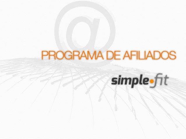 . Introdução Bem-vindo à SimpleFit! O Programa de Afiliados SimpleFit é a primeira rede de marketing de afiliados focada e...