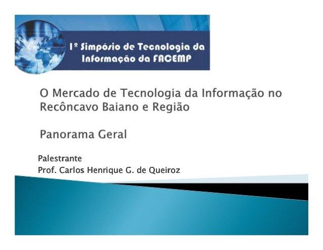 Palestrante Prof. Carlos Henrique G. de Queiroz