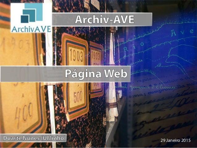Duarte Nunes (UMinho) Archiv-AVE Página Web 29 Janeiro 2015