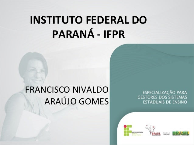 INSTITUTO FEDERAL DOPARANÁ - IFPRFRANCISCO NIVALDOARAÚJO GOMES