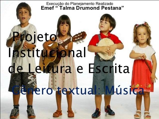 """Execução do Planejamento Realizado     Emef """" Talma Drumond Pestana"""" ProjetoInstitucional ura e Escritade Leitura e Escrit..."""