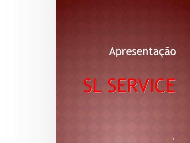 Apresentação  SL SERVICE  1
