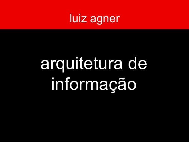 luiz agner arquitetura de informação