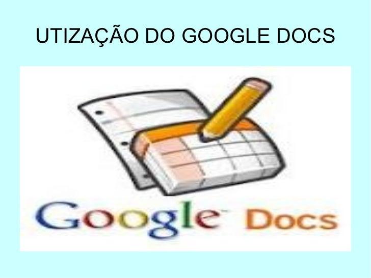 UTIZAÇÃO DO GOOGLE DOCS