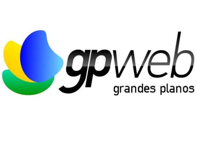 O Sistema GP-Web• Foi desenvolvido em 2008, sendo aprimorado desde então.• O mesmo é composto de 4 módulos inter-relaciona...