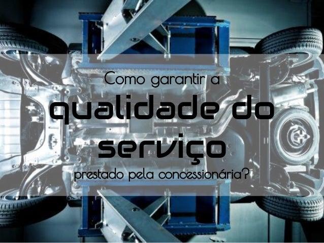 Como garantir a qualidade do serviço prestado pela concessionária?