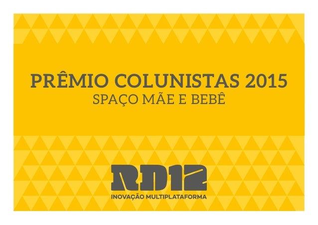 PRÊMIO COLUNISTAS 2015 SPAÇO MÃE E BEBÊ