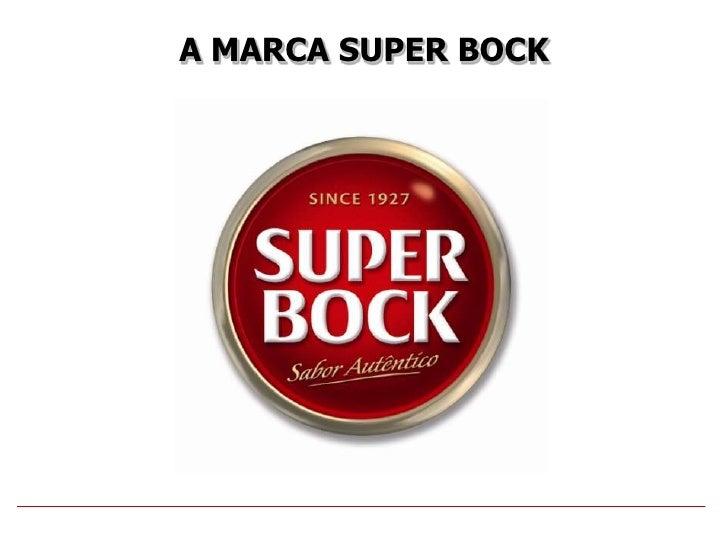 A MARCA SUPER BOCK <br />
