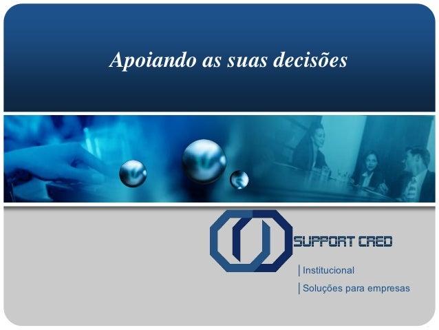 Apoiando as suas decisões                   │Institucional                   │Soluções para empresas