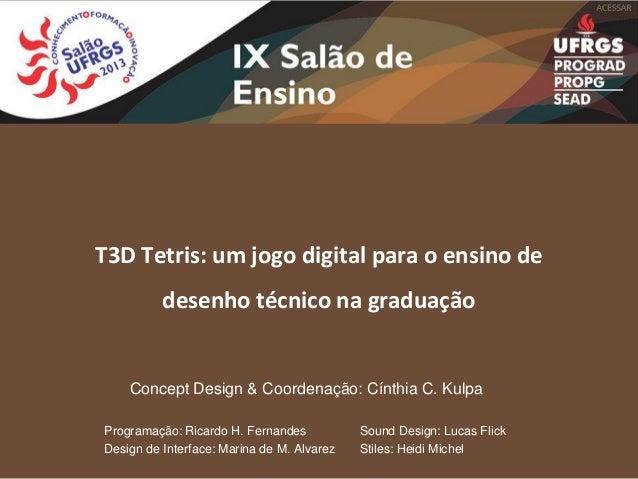 Concept Design & Coordenação: Cínthia C. Kulpa Programação: Ricardo H. Fernandes Sound Design: Lucas Flick Design de Inter...