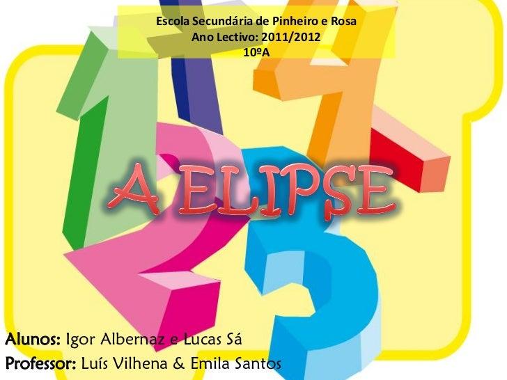 Escola Secundária de Pinheiro e Rosa                           Ano Lectivo: 2011/2012                                    1...